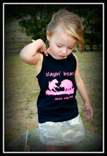 GIRLS SLAYIN' BOARS SINCE WAY BACK SHORT SLEEVED TEE, LONG SLEEVED TEE OR SINGLET